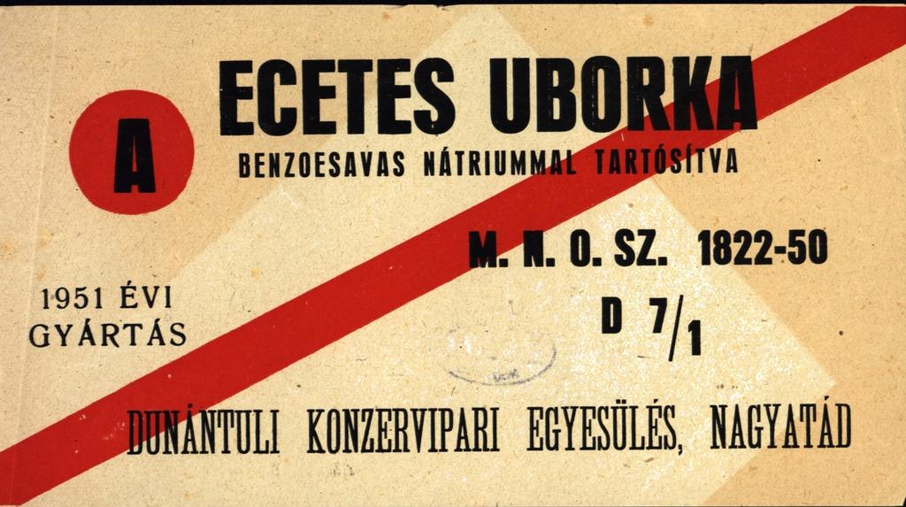 """""""Dunántúli Konzervipari Egyesülés, Nagyatád"""" felirattal ellátott címke, 1951."""